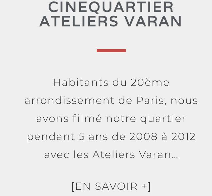 En savoir plus sur l'atelier CinéQuartier Paris 20ème avec les Ateliers Varan